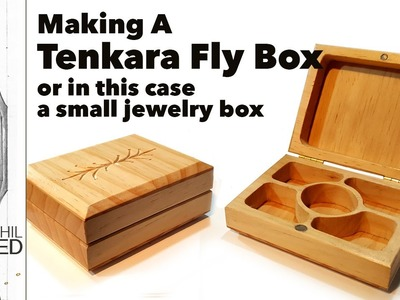 Making a Tenkara Fly Fishing Box or Small Jewelry Box