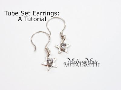 Tube Set Earrings: A Tutorial