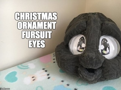 DIY Christmas Ornament Fursuit Eyes (and Giveaway)