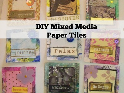 How to make mixed media paper tiles. DIY MIxed Media Paper Tile Embellishments