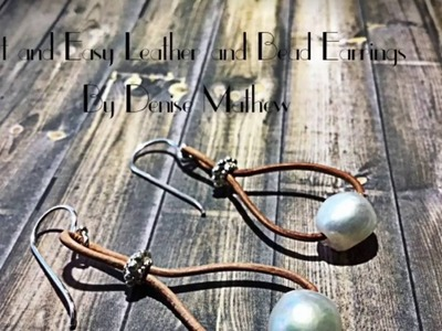 Fast and Easy DIY Pearl and Leather Earrings by Denise Mathew