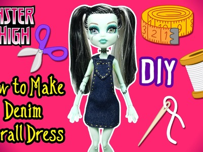 How to Make Denim Overall Dress for Doll -  DIY Monster High Clothes Tutorial