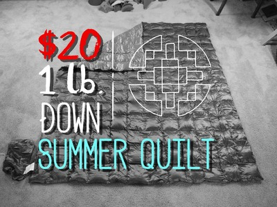 The $20 1lb. Summer Quilt - A Gear Review.DIY Tutorial