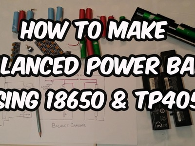 DIY - Make balance charged 12V & 5V battery pack using 18650 cells and TP4056 Part1