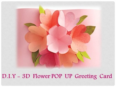 DIY - How to make a 3D Flower POP UP Greeting Card