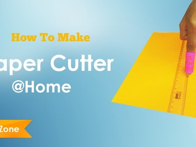 How To Make Paper Cutter at Home - DIY | A Max Zone