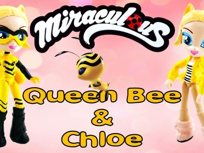Is CHLOE QUEEN BEE GIRL in Season 2 Miraculous Ladybug and Cat Noir Doll | Evie's Toy House