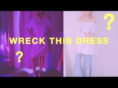 WRECK THIS DRESS. D-I-Y TRANSFORMATION! | Sonia Eryka