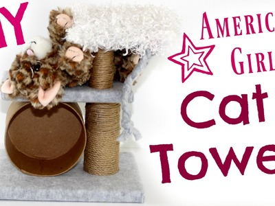 American Girl Doll Pet Toys | DIY American Girl Doll Cat Tower Craft