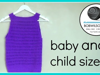 Crochet baby to child top tutorial