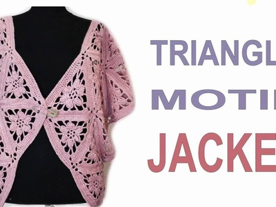 How to crochet JACKET Lace triangle motif Jacket