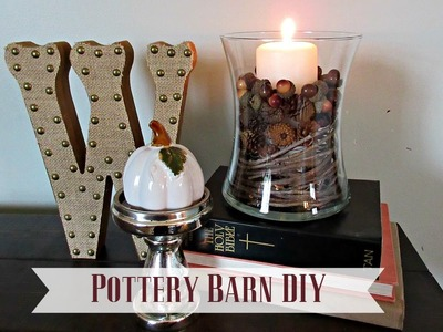 How To: DIY Pottery Barn Fall Home Decor {Pottery Barn Dupe}