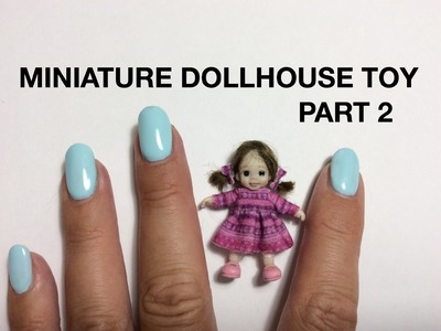 MINIATURE TUTORIAL - Dollhouse toy dolly with pacifier PART 2 -  DIY VIDEO