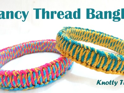 How to make Fancy Thread Bangles at Home | Tutorial !!