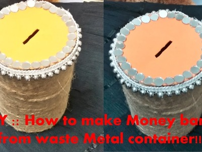 DIY :: How to make Money bank from waste Metal Container!!