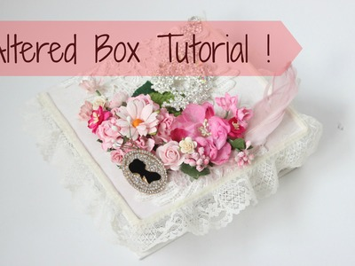 How to alter a Sweet Box into Shabby Chic inspired Box !