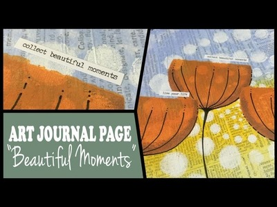 How to: Art Journal Page - Beautiful Moments