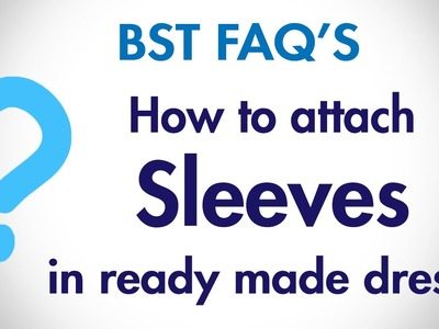 How to attach sleeves in ready made dress? (Hindi) | BST FAQ's