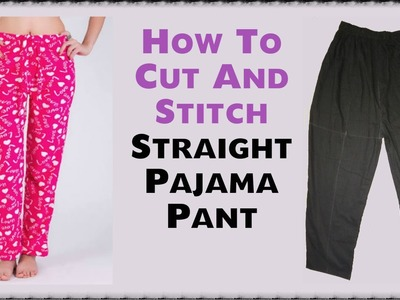 How To Cut And Stitch Straight Pajama Pant