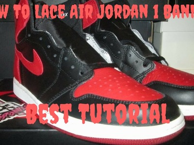 How to Lace Air Jordan 1  Banned Tutorial