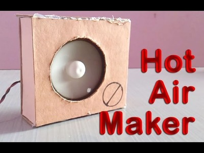 How to make a heater hot air maker