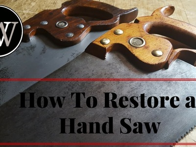 How to Restore an Old Hand Saw Crosscut or Ripcut