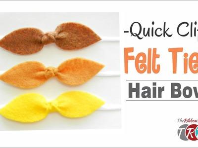 Quick Clip -  How to Make a Felt Tied Hair Bow - TheRibbonRetreat.com