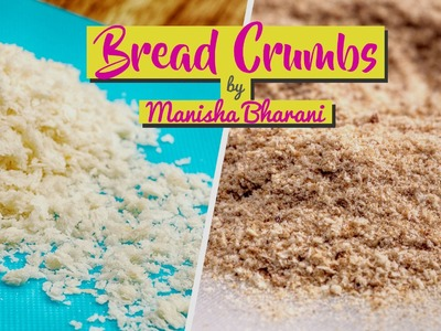 How to Make Homemade Breadcrumbs - Quick & Easy Flaky.Fine Breadcrumbs Recipe