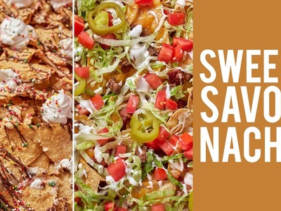 How to Make Nachos – Sweet & Savory