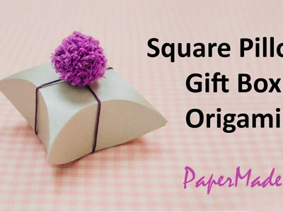 How to make Square Pillow Gift box with Paper | Gift box Origami | DIY | PaperMade