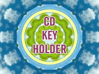 DIY CD KEY HOLDER|RECYCLED CD CRAFT|BEST OUT OF WASTE|CRAFTY ZILLA|