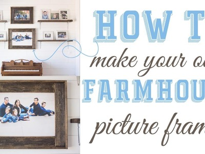 DIY Wood Farmhouse Picture Frames
