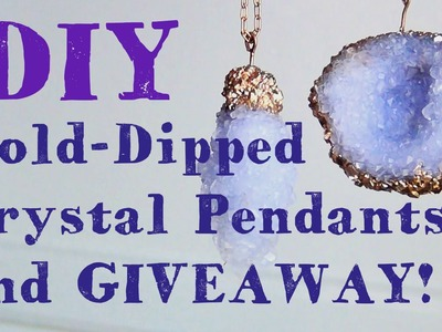 Gold Dipped Crystal Pendants ♥ DIY and GIVEAWAY!