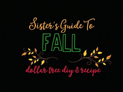 Sister's Guide to Fall: DT DIY & Recipe