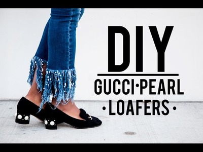DIY: Gucci Pearl Loafers (EASY)