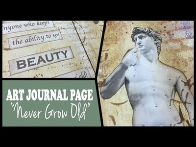 How to: Art Journal Page - Never Grow Old