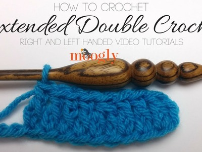 How to Crochet: Extended Double Crochet (Left-Handed)