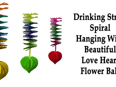 How to Make A Drinking Straw Spiral Hanging with Beautiful Love Heart Flower Ball - HD