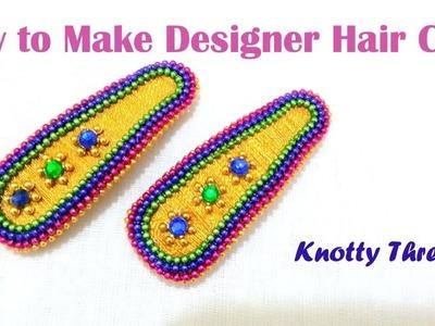 How to make a Silk Thread Designer Hair Clip at Home   Tutorial !!