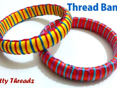 How to make Thread Bangles using Embroidery Floss at Home | Tutorial