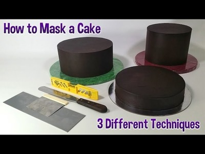 How to Mask a Cake Tutorial - 3 Different Techniques