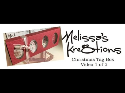 Christmas Tag Box - Video 1 of 5 - Stampin' Up! - Melissa's Kre8tions