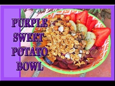 DIY Breakfast Bowl Purple Sweet Potato Recipe