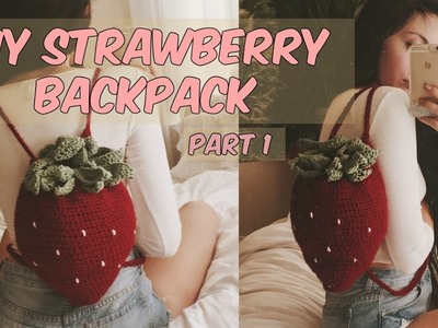 DIY STRAWBERRY CROCHET BACKPACK PART 1