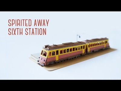 Spirited Away Sixth Station - Paper Craft