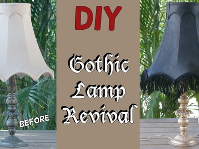 DIY Gothic Lamp Revival || Goth It Yourself