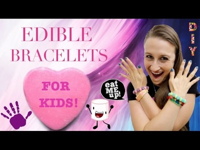 How To Make Edible Bracelets For Kids!!!