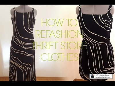 HOW TO REFASHION THRIFT STORE CLOTHES