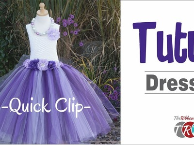 Quick Clip -  How to Make a Tutu Dress - TheRibbonRetreat.com