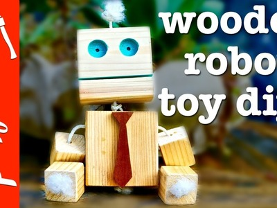 Wooden Robot DIY Homemade Toy [How-To]   Crafted Workshop